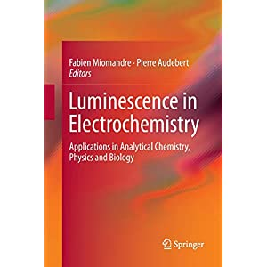 Luminescence in Electrochemistry: Applications in Analytical Chemistry, Physics and Biology
