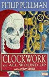 Clockwork: Complete & Unabridged (Cover to Cover)