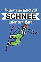 Immer eine Hand voll Schnee unter der Base: Snowboardlogbuch/Pistenlogbuch fuer Snowboardfahrer auf der Piste. 120 Seiten mit Seitenzahlen. Fuer Notizen oder die Planung des Snowboard Ausflugs.