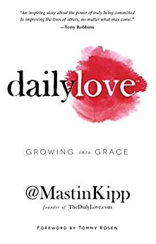 Daily Love: Growing into Grace by [Kipp, Mastin]