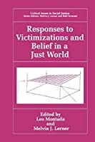 Responses to Victimization and Belief in a Just World (Critical Issues in Social Justice)