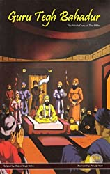 Guru Tegh Bahadur - The Ninth Sikh Guru (English Graphic Novel) (Graphic Novels on Sikhism)