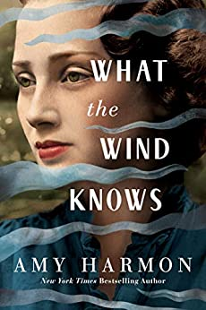 What the Wind Knows by [Harmon, Amy]
