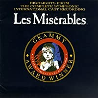 Les Miserables: Highlights From The Complete Symphonic International Cast Recording