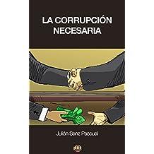 La corrupción necesaria (Otra manera de pensar) (Spanish Edition)