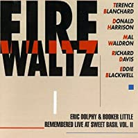 Fire Waltz: Eric Dolphy & Booker Little Remembered...Vol. 2