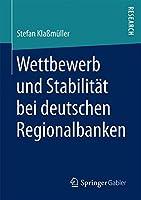 Wettbewerb und Stabilitaet bei deutschen Regionalbanken