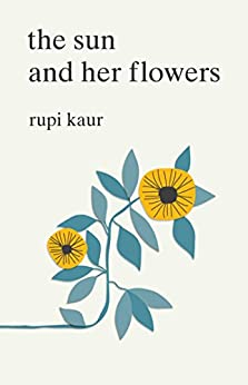 The Sun and Her Flowers by [Kaur, Rupi]