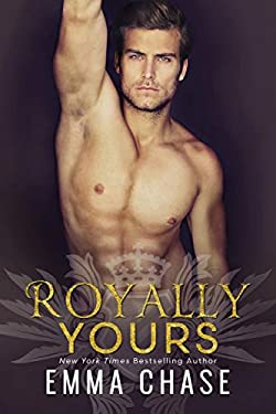 Royally Yours: A Standalone Romance (Royally Series Book 4)