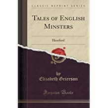 Tales of English Minsters: Hereford (Classic Reprint)