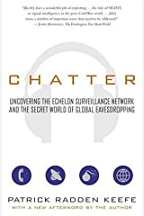 Chatter: Uncovering the Echelon Surveillance Network and the Secret World of Global Eavesdropping Kindle Edition