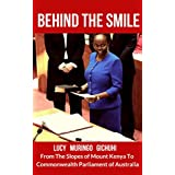 Behind The Smile: From The Slopes of Mount Kenya To Commonwealth Parliament of Australia (English Edition)