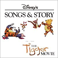 The Tigger Movie - Songs & Story