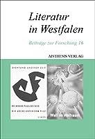Literatur in Westfalen: Beitraege zur Forschung 16