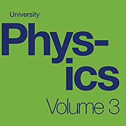 University Physics Volume 3 by [Ling, Samuel J., Sanny, Jeff, Moebs, William PhD]
