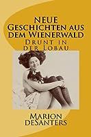 Neue Geschichten Aus Dem Wienerwald: Drunt in Der Lobau