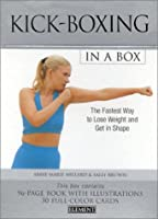 Kick-Boxing in a Box: The Fastest Way to Lose Weight and Get in Shape (In a Box S.)