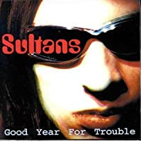 Good Year for Trouble