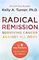 Radical Remission: Surviving Cancer Against All Odds [並行輸入品]
