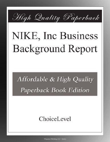 NIKE, Inc Business Background Report