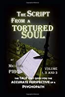 The Script From A Tortured Soul Volume 1, 2 & 3