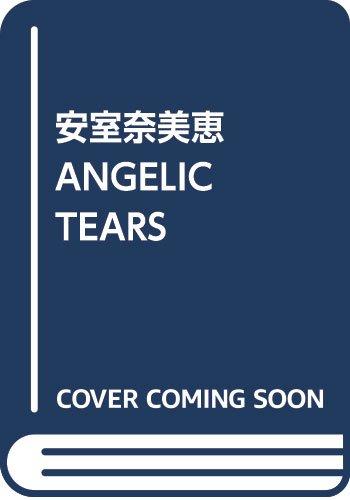 安室奈美恵 ANGELIC TEARS