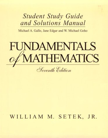 Download Fundamentals of Mathematics: Student Study Guide and Solutions Manual 0133825825