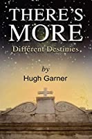 There's More!: Different Destinies, a New Look at the Old Testament