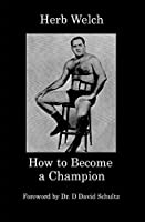 How to Become a Champion