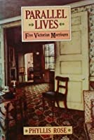 Parallel Lives: Five Victorian Marriages [並行輸入品]