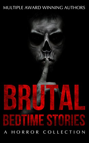 Brutal Bedtime Stories: A Supernatural Horror Story Collection (English Edition)