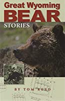 Great Wyoming Bear Stories