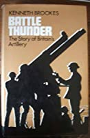 Battle thunder: The story of Britain's artillery