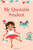 My Quotable Students: Teachers Journal Notebook to Keep Records of the Funny Cute Silly Quotes of  Students Perfect Journal Gifts for Teachers