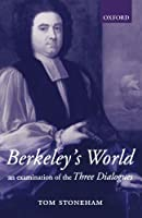 Berkeley's World: An Examination of the Three Dialogues by Tom Stoneham(2003-02-27)