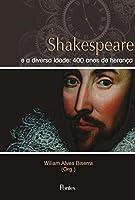 Shakespeare e a Diversa Idade. 400 Anos de Herança