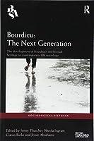 Bourdieu: The Next Generation (Sociological Futures)