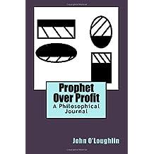 Prophet over Profit: A Philosophical Journal