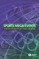 Sports Mega Events (Sociological Review Monographs)