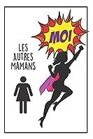 Carnet De Notes Rigolo: Idée Cadeau Pour Sa Maman, Un Petit Journal Original Et Pratique