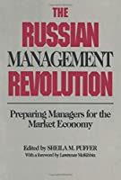 The Russian Management Revolution: Preparing Managers for Market Economy