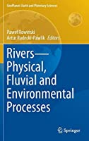 Rivers – Physical, Fluvial and Environmental Processes (GeoPlanet: Earth and Planetary Sciences)