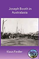 Joseph Booth in Australasia. the Making of a Maverick Missionary