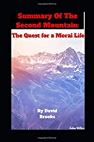 Summary Of The Second Mountain: The Quest for a Moral Life by David Brooks