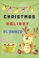 Christmas Holiday Planner: Super Simple Steps to Organize the Holidays (6*9 in) (Christmas Planners)
