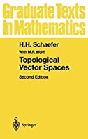 Topological Vector Spaces (Graduate Texts in Mathematics)