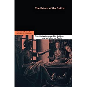 The Return of the Guilds: Volume 16 (International Review of Social History Supplements)
