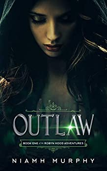 Outlaw: A Lesbian Retelling of Robyn Hood (The Robyn Hood Adventures Book 1) by [Murphy, Niamh]