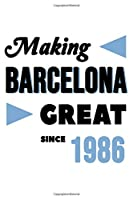 Making Barcelona Great Since 1986: College Ruled Journal or Notebook (6x9 inches) with 120 pages