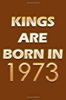 Kings Are Born In 1973 Notebook: Lined Notebook/Journal Gift 120 Pages, 6x9 Soft Cover, Matte Finish, Orange  Cover